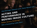 Acting and Performance in Moving Image Culture. Bodies, Screens, Renderings. With a Foreword by Lesley Stern